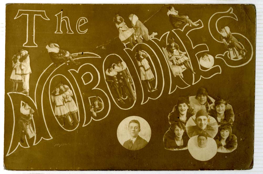 an old postcard with the words the Nobodies with pictures of men and women in theatrical attire pasted into and around the word