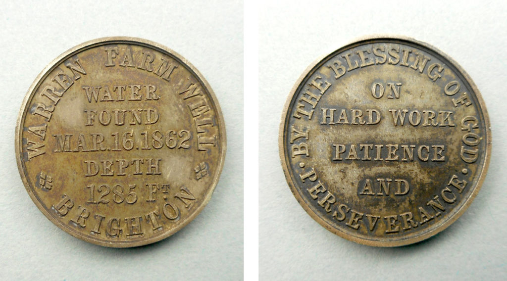 two photos showing different sides of commemorative coin. The obverse reads 'Warren Farm Well Brighton water found Mar.16.1862 depth 1285 ft'. The reverse reads 'by the blessing of god on hard work patience and perserverance'